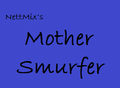 Mother Smurfer