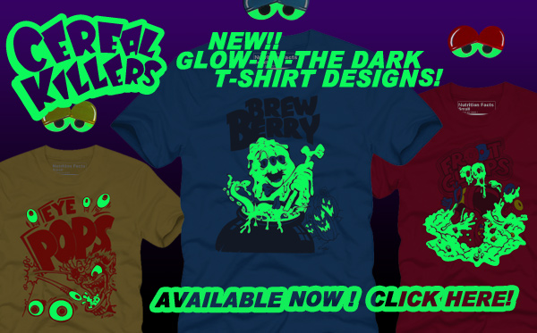 CEREAL KILLERS GLOW-IN-THE-DARK T-SHIRTS - ORDER NOW!