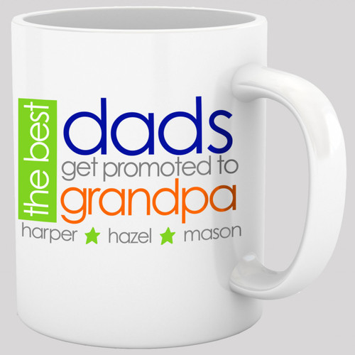 Coffee mug grandpa best dads get promoted to grandpa ORIGINAL design personalized mug
