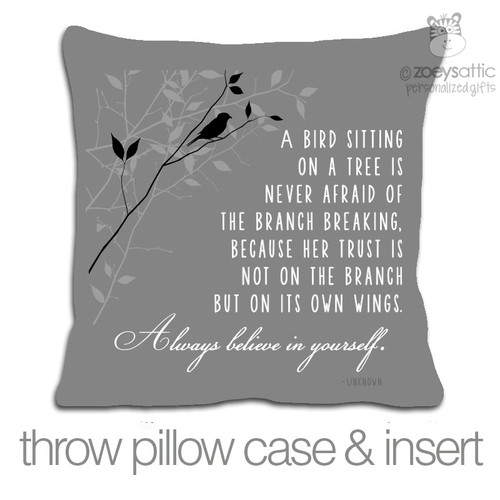 Always believe in yourself bird branch custom throw pillow with colored fabric pillowcase
