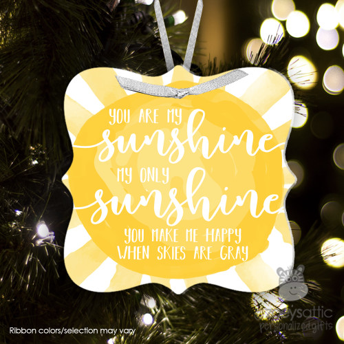You are my sunshine my only sunshine Christmas ornament