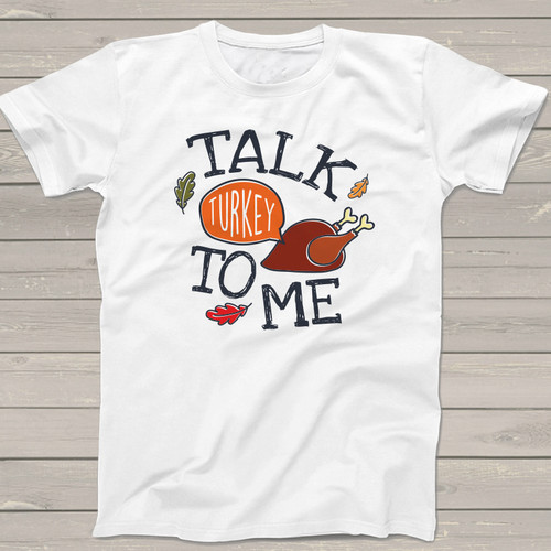 Talk turkey to me Thanksgiving  Tshirt