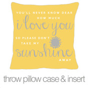 You are my sunshine COMPANION throw pillow with yellow fabric pillowcase