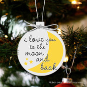 Holiday ornament i love you to the moon and back Christmas ornament