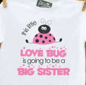 Big sister to be shirt love bug pregnancy announcement Tshirt