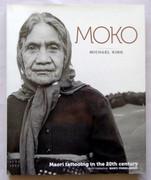 Moko: Maori Tattooing in the Twentieth Century by Michael King (Hardcover, 2008)
