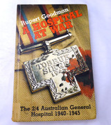 AIF hospital at war : the story of 2/4 Australian General Hospital 1940-1945 Goodman  ISBN 10: 0908175574
