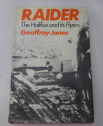 Signed Copy RAIDER. The Halifax and its Flyers. Jones, Geoffrey P.  Published by William Kimber, 1978  ISBN 10: 0718300661