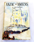 Anzac to Amiens A Shorter History of the Australian Fighting Services in the First World War BEAN, C E W  Published by Australian War Memorial, Canberra (1961)