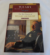 Weary Dunlop - The Life of & The War Diaries of Sue Ebury & E. E. Dunlop