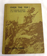 Over The Top! The Canadian Infantry in the First World War by John F. Meek Limited Signed 1st Edition 908/1000