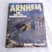 Arnhem The Battle Remembered Jackson Robert  Published by Airlife Publishing Ltd (1994)  ISBN 10: 1853103454