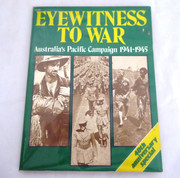 EYEWITNESS TO WAR - Australia's Pacific Campaign 1941-1945 (40th Anniversary Special) PACIFIC WAR  AIF WW2