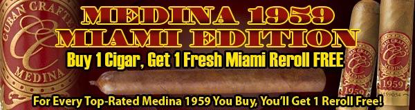 Medina 1959 Miami Cigars Buy a Cigar Get 1 Reroll Cigar Free