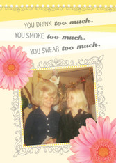 """YOU DRINK too much...."" Friendship Card"