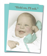 """""""Hold On, I'll Ask"""" Birthday Card"""