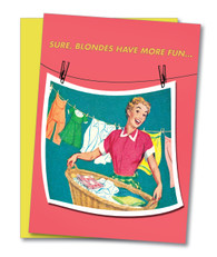 """Blondes Have More Fun"" Birthday Card"