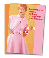 """Nothing Wrong With Your Attitude"" Birthday Card"