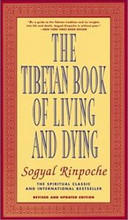 The Tibetan Book of Living and Dying, by Sogyal Rinpoche