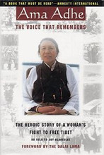 Ama Adhe - The Voice that Remembers, by Adhe Tapontsang, as told to Joy Blakeslee, Forward by The Dalai Lama