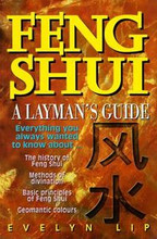 Feng Shui Layman's Guide to Chinese Geomancy, by Evelyn Lip