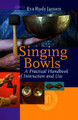 Singing Bowl  A Practical Handbook of Instruction and Use, by Eva Rudy Jansen