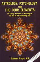 Astrology, Psychology and the Four Elements,by Stephen Arroyo