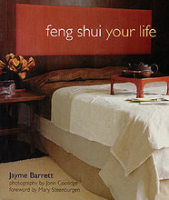 Feng Shui your Life, by Jayme Barrett with Mary Steenburgen