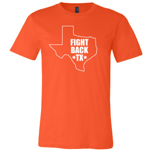 """Fight Back Texas"" on Texas Orange, Unisex Tee. Front."