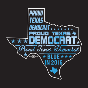 """Proud Texas Democrat for Hillary"" Graphic (on Black Tee)"