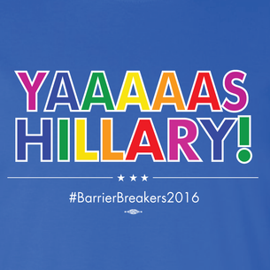 """Yaaaas Hillary #BarrierBreakers"" Graphic  (Front and Back On Royal Blue Tee)"