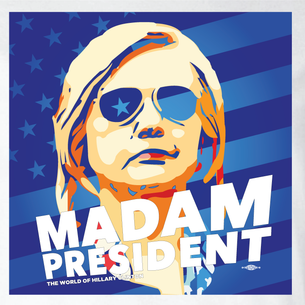 """Madam President: World Of Hillary"" Graphic  (Front and Back On White Tee)"