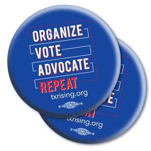 "Two ""Organize. Vote. Advocate. Repeat."" 2.25"" Mylar Buttons"