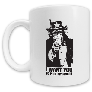 """I Want You To Pull My Finger"" Mug -- 11oz ceramic"