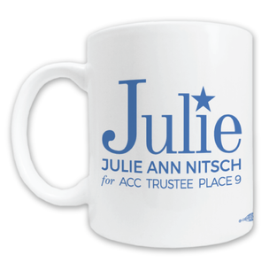 """Julie Ann Nitsch for ACC Trustee"" Graphic Mug -- 11oz ceramic"