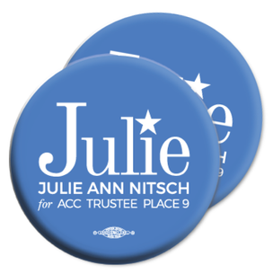 """Julie Ann Nitsch for ACC Trustee"" 2.25"" Mylar Buttons"
