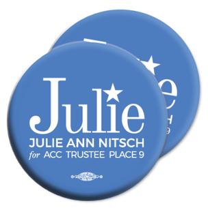 """Julie Ann Nitsch for ACC Trustee"" 2.25"" Mylar Buttons"
