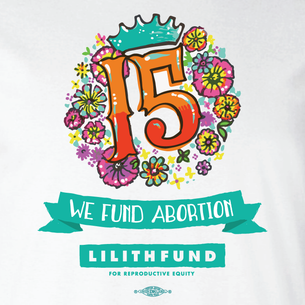"Lilith Fund ""15th Anniversary"" Graphic (Front and Back on White Tee)"