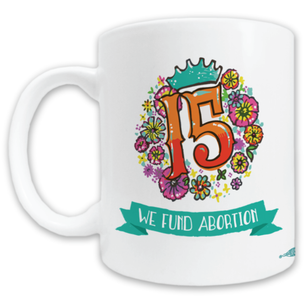 "Lilith Fund ""15th Anniversary"" Graphic Mug -- 11oz ceramic"