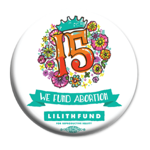 "Lilith Fund ""15th Anniversary"" Graphic on 2.25"" Mylar Buttons"