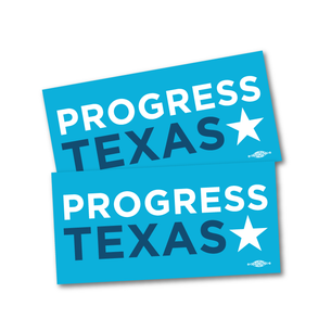 "Two ""Progress Texas Logo"" 6"" x 3"" Stickers"