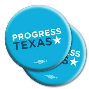 "Two ""Progress Texas Logo"" 2.25"" Mylar Buttons"