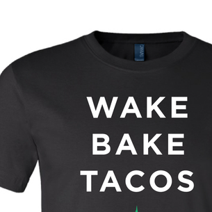 """Wake Bake Tacos"" Graphic (on Black Tee)"