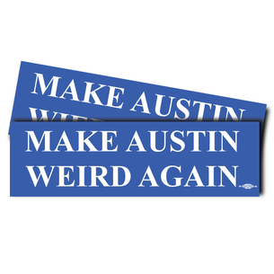 """Make Austin Weird Again"" Stickers 10"" x 3"""