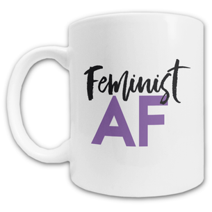 """Feminist AF Script"" Double-Sided Mug -- 11oz ceramic"