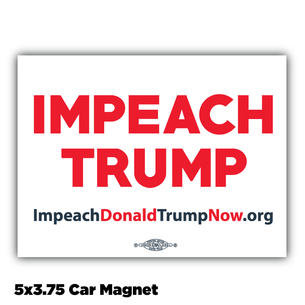 """Impeach Trump Now!"" White and Red Design 4"" x 3"" Magnet"
