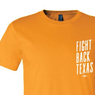 """Fight Back Texas"" Graphic (on Orange Tee)"