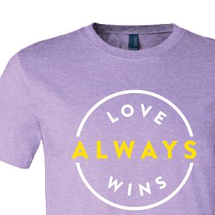 """Love Always Wins"" Graphic (on Heather Team Purple Tee)"