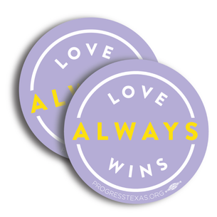 "Two ""Love Always Wins"" 4"" x 4"" Stickers"