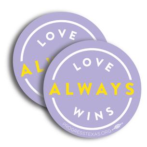 "Two ""Love Always Wins"" 4"" x 4"" Stickers"